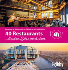 HOLIDAY Reisebuch: 40 Restaurants, die eine Reise wert sind