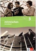 Mitmischen, Neubearbeitung Nordrhein-Westfalen und Hamburg: 9./10. Schuljahr, Lehrerband; Bd.3