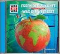 Essen der Zukunft / Was die Welt isst, 1 Audio-CD - Was ist was Hörspiele