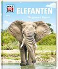 Elefanten. Die grauen Riesen - Was ist was .86