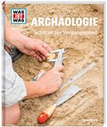Archäologie. Schätze der Vergangenheit - Was ist was .141