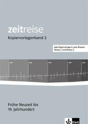 Zeitreise 2. Frühe Neuzeit bis 19. Jahrhundert