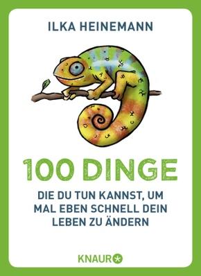100 Dinge, die du tun kannst, um mal eben schnell dein Leben zu ändern