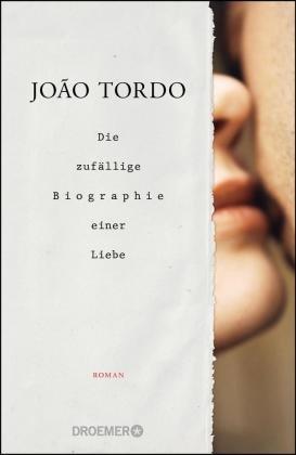 Die zufällige Biographie einer Liebe