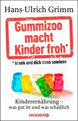Gummizoo macht Kinder froh, krank und dick dann sowieso