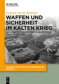 Waffen und Sicherheit im Kalten Krieg