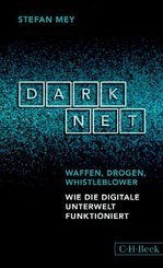 Darknet - Waffen, Drogen, Whistleblower