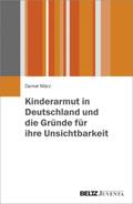 Kinderarmut in Deutschland und die Gründe für ihre Unsichtbarkeit