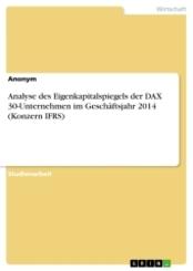 Analyse des Eigenkapitalspiegels der DAX 30-Unternehmen im Geschäftsjahr 2014 (Konzern IFRS)