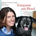 Entspannt mit Hund, 5 Audio-CDs