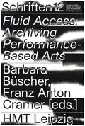Fluid Access: Archiving Performance-Based Arts
