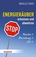 Energieräuber in Familie erkennen und abwehren