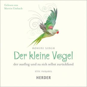Der kleine Vogel, der ausflog und zu sich selbst zurückfand, 3 Audio-CDs