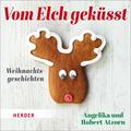 Vom Elch geküsst. Weihnachtsgeschichten, 1 Audio-CD