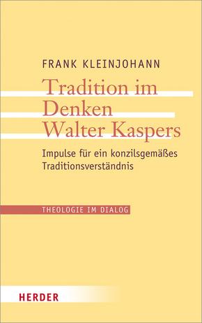Tradition im Denken Walter Kaspers