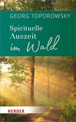 Spirituelle Auszeit im Wald