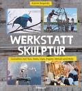Werkstatt Skulptur