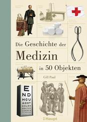 Die Geschichte der Medizin in 50 Objekten