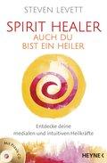 Spirit Healer - Auch du bist ein Heiler, m. Audio-CD