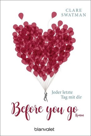 Before you go - Jeder letzte Tag mit dir