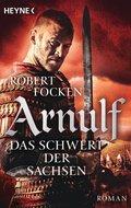 Arnulf - Das Schwert der Sachsen