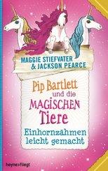Pip Bartlett und die magischen Tiere - Einhornzähmen leicht gemacht