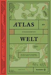 Atlas der ungezähmten Welt