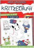 Mein großes Kritzelbuch Monster, Aliens & Roboter