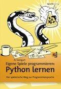 Eigene Spiele programmieren: Python lernen