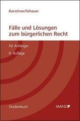 Fälle und Lösungen zum bürgerlichen Recht für Anfänger (f. Österreich)