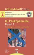 GottesdienstPraxis, Serie A, 3. Perikopenreihe; 12. Sonntag nach Trinitatis bis Totensonntag, m. CD-ROM; Bd.4