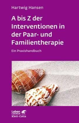 A bis Z der Interventionen in der Paar- und Familientherapie