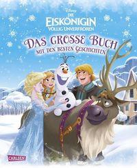 Disney Die Eiskönigin - völlig unverfroren / Das große Buch mit den besten Geschichten