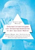 Informationsweitergabe und Selbstrepräsentation in den Sozialen Medien. Neue Wege der Verbreitung verschwörungstheoretis