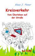 Kreisverkehr - Vom Überleben auf der Straße