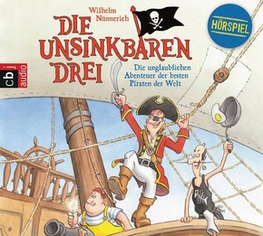 Die Unsinkbaren Drei - Die unglaublichen Abenteuer der besten Piraten der Welt, 1 Audio-CD
