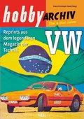 Hobby Archiv VW 70er & 80er Jahre