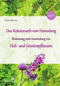 Bedeutung und Anwendung von Heil- und Gewürzpflanzen - Bd.2