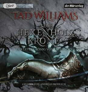 Der letzte König von Osten Ard, Die Hexenholzkrone, 3 MP3-CDs - Tl.1