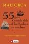 Mallorca, 55 gute Gründe sich auf die Socken zu machen