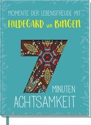 7 Minuten Achtsamkeit - Momente der Lebensfreude mit Hildegard von Bingen