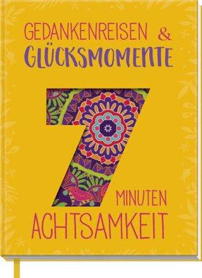 7 Minuten Achtsamkeit - Gedankenreisen & Glücksmomente