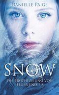 Snow - Die Prophezeiung von Feuer und Eis