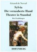 Sylvia / Die verzauberte Hand / Theater in Stambul