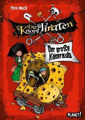 Die Knopf-Piraten - Der große Käseraub