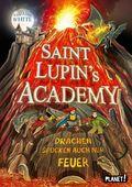 Saint Lupin's Academy - Drachen spucken auch nur Feuer