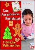 Das Ausschneide-Bastelbuch - Fröhliche Weihnachten