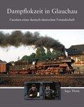 Dampflokzeit in Glauchau