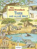 Mein kleines Wimmelbuch - Tiere aus aller Welt