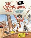 Die Unsinkbaren Drei - Die unglaublichen Abenteuer der besten Piraten der Welt, m. Audio-CD